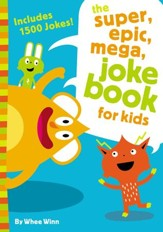 The Super, Epic, Mega Joke Book for Kids - eBook