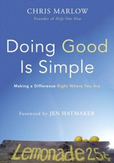Doing Good Is Simple: Making a Difference Right Where You Are - eBook