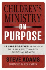 Children's Ministry on Purpose: A Purpose-Driven Approach to Lead Kids toward Spiritual Health - eBook