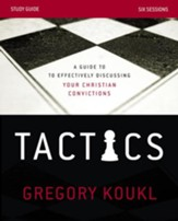 Tactics Study Guide: A Guide to Effectively Discussing Your Christian Convictions - eBook