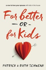 For Better or For Kids: A Vow to Love Your Spouse with Kids in the House - eBook