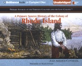 A Primary Source History of the Colony of Rhode Island - Unabridged Audiobook on CD