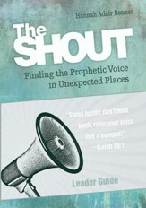 The Shout Leader Guide: Finding the Prophetic Voice in Unexpected Places - eBook