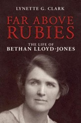 Far Above Rubies: The Life of Bethan Lloyd-Jones - eBook