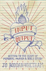Input-Output: Getting to the Heart of Personal Prayer and Bible Study - eBook