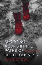 Slogging Along In The Paths Of Righteous: Psalms 13-24 - eBook