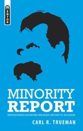 Minority Report: Unpopular Thoughts on Everything from Ancient Christianity to Zen Calvinism - eBook
