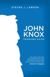 John Knox: Fearless Faith - eBook