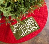 No Greater Love than Jesus Reversible Tree Skirt
