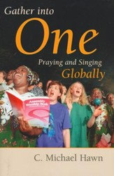 Gather into One: Praying and Singing Globally