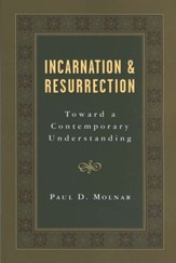 Incarnation and Resurrection: Toward a Contemporary Understanding