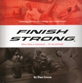 Finish Strong: More Than a Statement...it's an Attitude