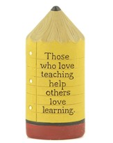 Those Who Love Teaching Help Others Love Learning, Pencil Figure