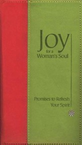 Joy for a Woman's Soul: Promises to Refresh Your Spirit