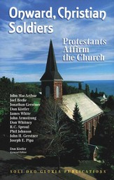 Onward Christian Soldiers: Protestants Affirm the Church
