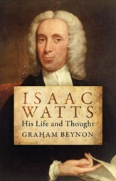 Isaac Watts; His Life And Thought: His Life and Thought - eBook