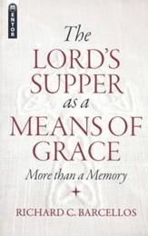 Lord's Supper As A Means Of Grace: More Than a Memory - eBook