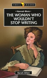 Hannah More: The Woman Who Wouldn't Stop Writing - eBook