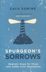 Spurgeon's Sorrows: Realistic Hope for those who Suffer from Depression - eBook