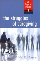 The Struggles of Caregiving: 28 Days of Prayer