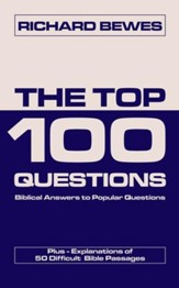 Top 100 Questions, The: Biblical Answers to Popular Questions - eBook