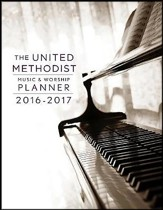 The United Methodist Music & Worship Planner 2016-2017