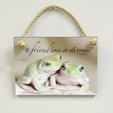 A Friend Loves At All Times, Frogs Plaque, Indoor or Outdoor