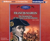 Francis Marion: The Swamp Fox of the American Revolution Unabridged Audiobook on CD