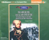 Marquis de Lafayette: French Hero of the American Revolution Unabridged Audiobook on CD