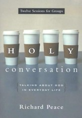 Holy Conversation: Talking About God in Everyday Life - PDF Download [Download]