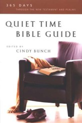Quiet Time Bible Guide: 365 Days Through the New Testament and Psalms