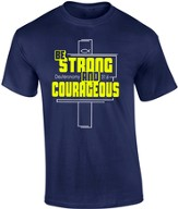 Be Strong and Courageous Shirt, Navy, Small