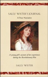 Sally Wister's Journal: Being a Young Girl's Account of Her Experiences During the Revolutionary War