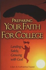 Preparing Your Faith for College: Landing Safely, Growing with God