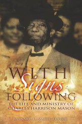 With Signs Following: The Life and Ministry of Charles Harrison Mason - eBook