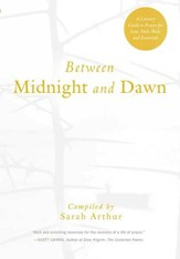 Between Midnight and Dawn: A Literary Guide to Prayer for Lent, Holy Week, and Eastertide - eBook