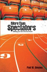 More than Spectators: Fulfilling Your Role In the Local Church - eBook