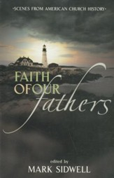 Faith of Our Fathers: Scenes from American Church History - eBook