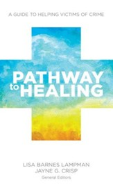 Pathway to Healing: A Guide to Helping Victims of Crime - eBook