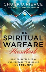 The Spiritual Warfare Handbook: How to Battle, Pray and Prepare Your House for Triumph - eBook