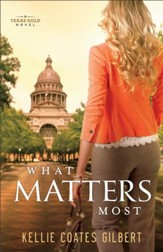 What Matters Most (Texas Gold Collection Book #4): A Texas Gold Novel - eBook