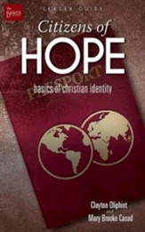 Citizens of Hope: Basics of Christian Identity - Leader Guide