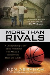 More Than Rivals: A Championship Game and a Friendship That Moved a Town Beyond Black and White - eBook