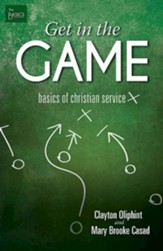 Get in the Game: The Basics of Christian Service