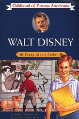 Walt Disney: Young Movie Maker Childhood of Famous Americans Series