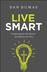 Live Smart: Preparing for the Future God Wants for You - eBook