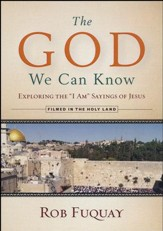 The God We Can Know: Exploring the I Am Sayings of Jesus - DVD/Leader's Guide