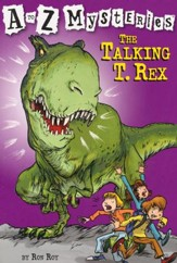 The Talking T Rex: A to Z Mysteries #20