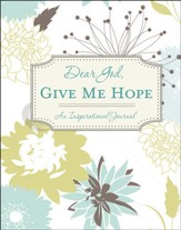 Dear God, Give Me Hope: An Inspirational Journal