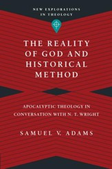 The Reality of God and Historical Method: Apocalyptic Theology in Conversation with N. T. Wright - eBook